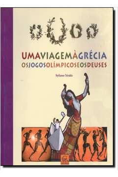 Uma Viagem À Grécia - os Jogos Olímpicos e os Deuses