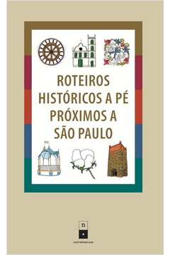Roteiros Históricos a Pé Próximos a São Paulo