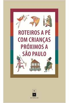 Roteiros a Pé Com Crianças Próximos a São Paulo