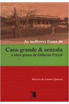 Melhores Frases de Casa-grande e Senzala de Gilberto Freyre