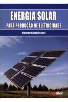 ENERGIA SOLAR PARA PRODUCAO DE ELETRICIDADE