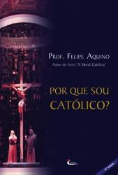 Por Que Sou Católico?: