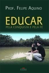 Educar Pela Conquista e Pela Fe