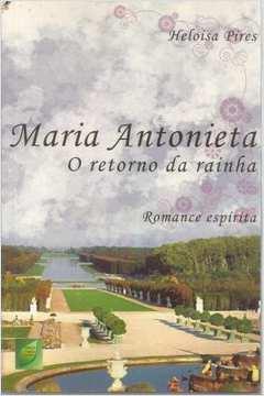 Maria Antonieta - o Retorno da Rainha
