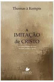 Imitacão de Cristo, A: E a Centralidade da Cruz na Luta Contra a Carne