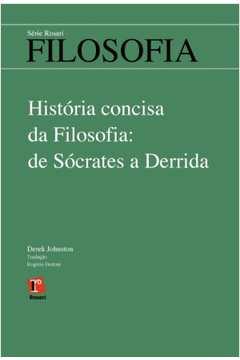 Historia Concisa da Filosofia de Socrates a Derrida