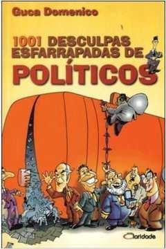 1001 Desculpas Esfarrapadas de Políticos