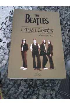 The Beatles Letras e Canções Comentadas