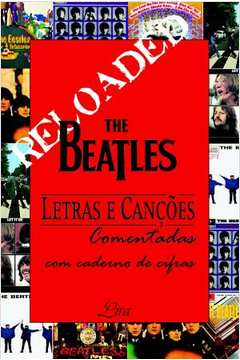 THE BEATLES LETRAS E CANCOES - RELOADED