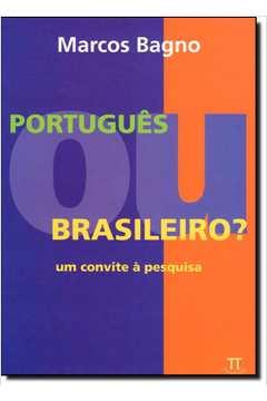 PORTUGUES OU BRASILEIRO UM CONVITE A PESQUISA