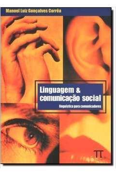 Linguagem & Comunicação Social - Visões da Linguisitca Moderna