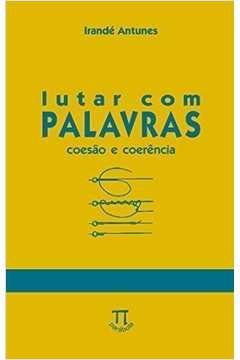 LUTAR COM PALAVRAS: COESAO E COERENCIA