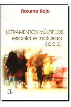LETRAMENTOS MULTIPLOS: ESCOLA E INCLUSAO SOCIAL