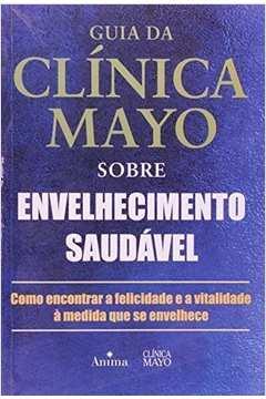 Guia da Clínica Mayo Sobre Envelhecimento Saudável