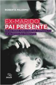 EX-MARIDO, PAI PRESENTE