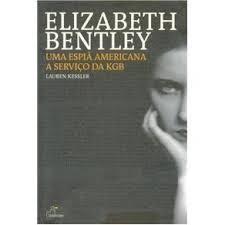 Elizabeth Bentley - Uma espiã americana a serviço da KGB