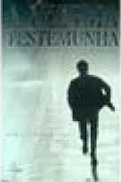 A Última Testemunha - Intriga , Decepção e Assassinato