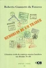 Memórias de um Trader - a História Vivida do Comércio Exterior ...