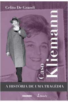 Caso Kliemann a Historia de uma Tragedia