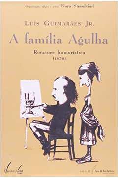 A Família Agulha: Romance Humorístico 1870