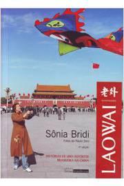 Laowai ( Estrangeiro) - História de uma Repórter Brasileira na China