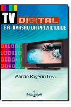 Tv Digital e a Invasão da Privacidade, A
