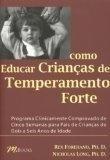 Como Educar Crianças de Temperamento Forte