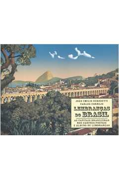 Lembranças do Brasil - as Capitais Brasileiras nos Cartões Postais e á