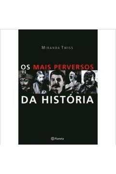 Os Mais Perversos da História
