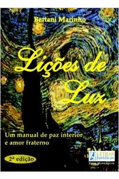 Licoes de Luz: Um Manual de Paz Interior e Amor Fraterno