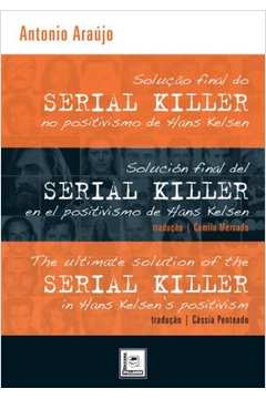Solução Final do Serial Killer no Positivismo de Hans Kelsen