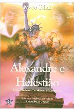 Alexandre e Hefestião Uma História de Amor e Redenção