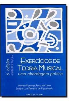 EXERCÍCIOS DE TEORIA MUSICAL - UMA ABORDAGEM PRÁTICA