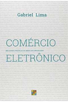 Comercio Eletronico Melhores Praticas do Mercado Brasileiro