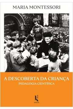A Descoberta da Criança - Pedagofia Científica