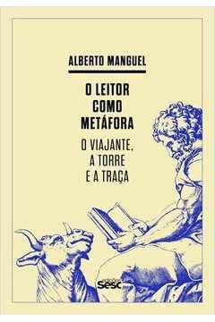O Leitor Como Metáfora : O Viajante, A Torre E A Traça
