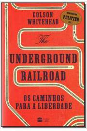 The Underground Railroad - os Caminhos para a Liberdade