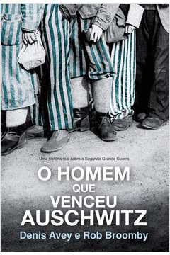 Homem Que Venceu Auschwitz, O