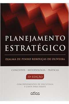 Planejamento Estratégico: Conceitos, Metodologia e Práticas