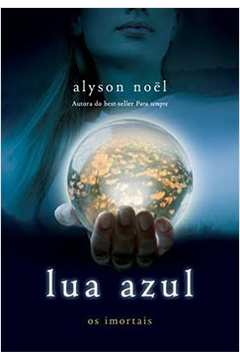 Lua Azul - Série os Imortais Volume 2