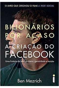 Bilionarios Por Acaso: A Criacao do Facebook