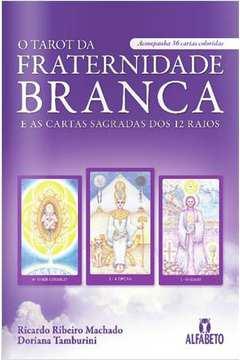 O Tarot da Fraternidade Branca e as Cartas Sagradas dos 12 Raios