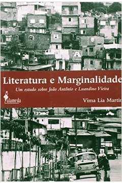 Literatura e Marginalidade : Estudo S/ Malagueta, Perus e Bacanaço ...