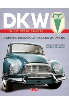 Dkw a Grande Historia da Pequena Maravilha