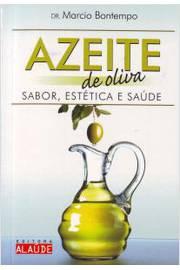 AZEITE DE OLIVA - SABOR, ESTETICA E SAUDE