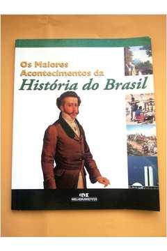 Os Maiores Acontecimentos da Historia do Brasil