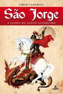 São Jorge: A Lenda do Santo Guerreiro