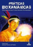 Práticas Bioxamânicas Despertas das Capacidades Interiores