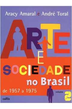 ARTE E SOCIEDADE NO BRASIL - DE 1957 A 1975