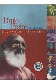 PAULO FREIRE EDUCAR PARA TRANSFORMAR ALMANAQUE HISTÓRICO